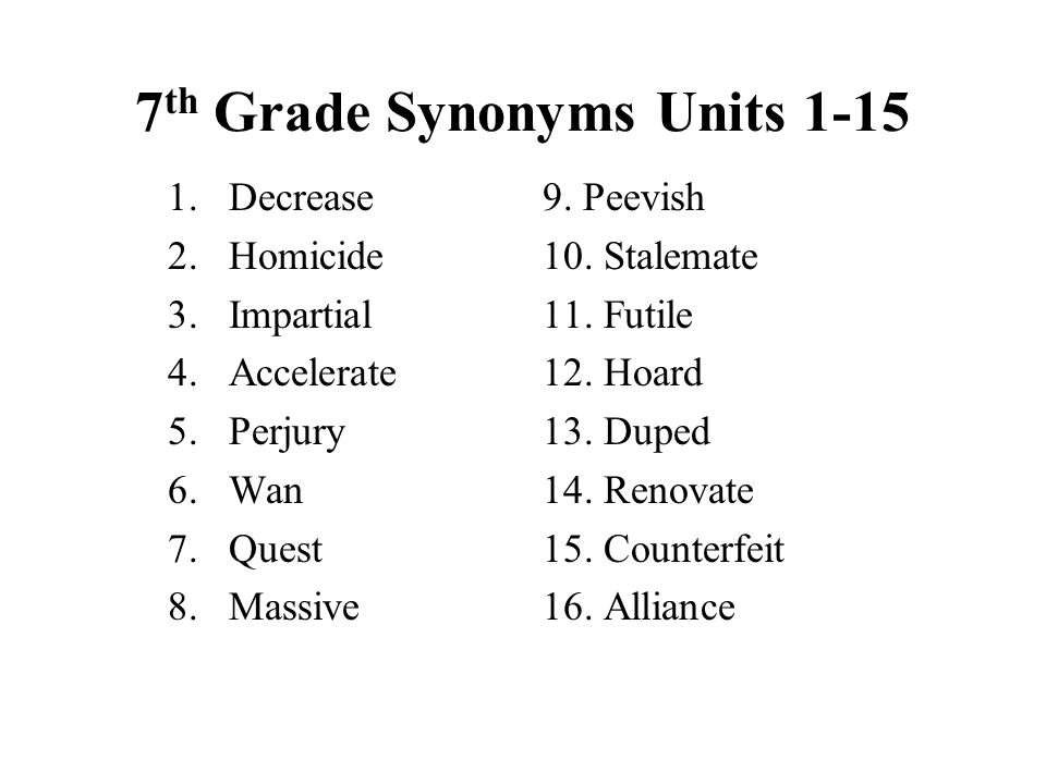7th Grade Synonyms Units 1-15