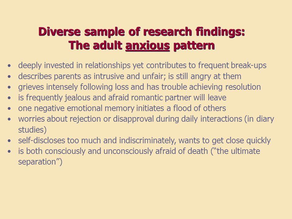 Diverse sample of research findings: The adult anxious pattern