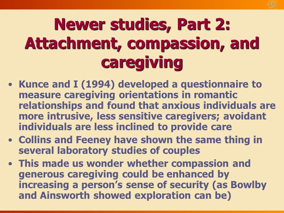 Newer studies, Part 2: Attachment, compassion, and caregiving