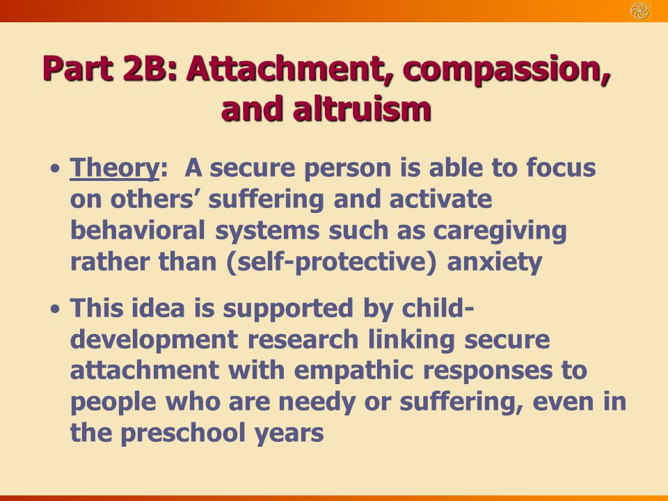 Part 2B: Attachment, compassion,