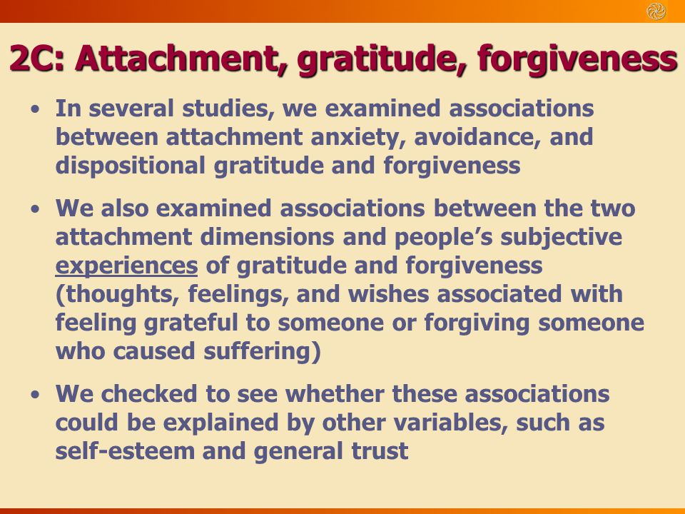 2C: Attachment, gratitude, forgiveness