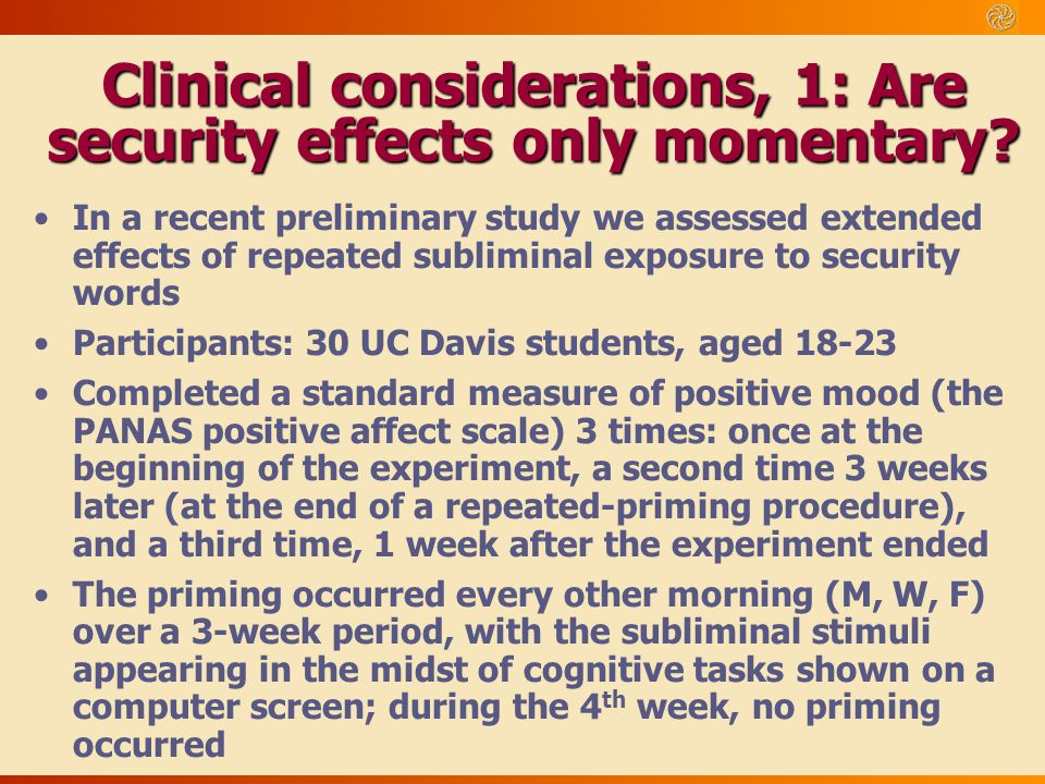 Clinical considerations, 1: Are security effects only momentary