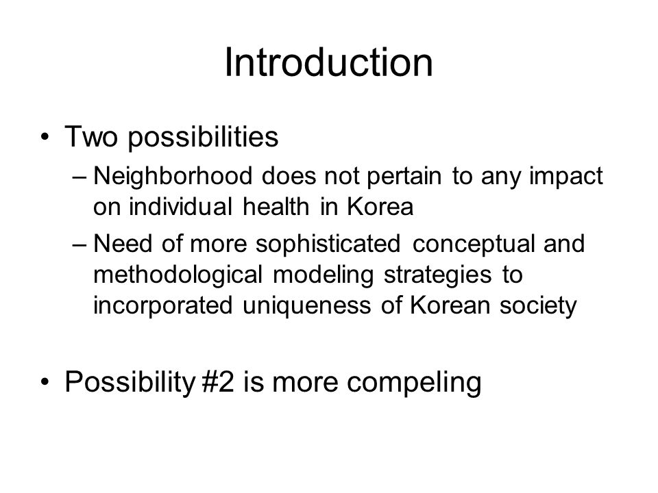 Introduction Two possibilities Possibility #2 is more compeling