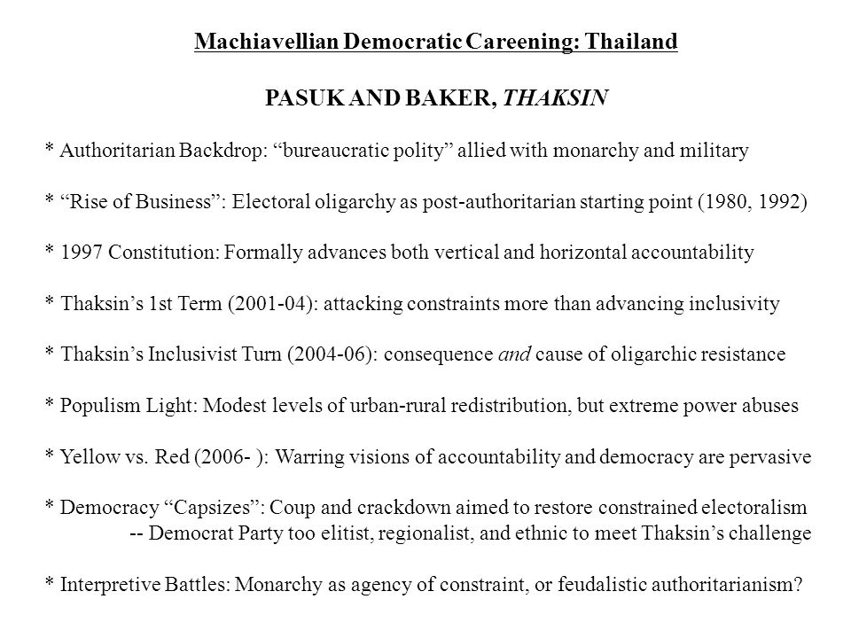 Machiavellian Democratic Careening: Thailand PASUK AND BAKER, THAKSIN
