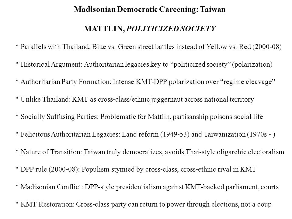 Madisonian Democratic Careening: Taiwan MATTLIN, POLITICIZED SOCIETY