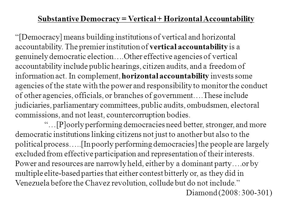Substantive Democracy = Vertical + Horizontal Accountability