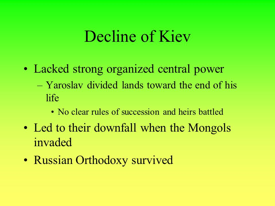 Decline of Kiev Lacked strong organized central power