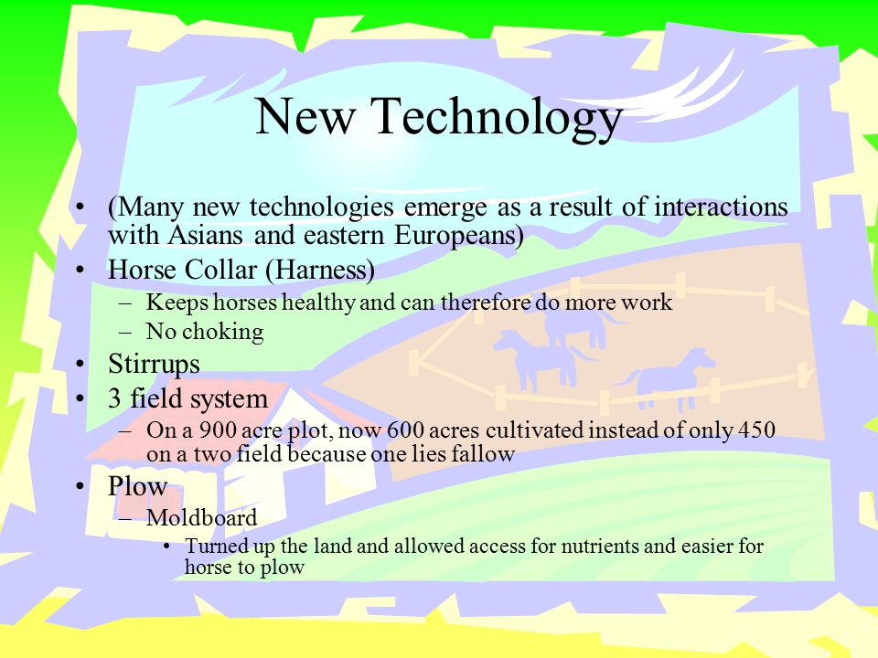 New Technology (Many new technologies emerge as a result of interactions with Asians and eastern Europeans)