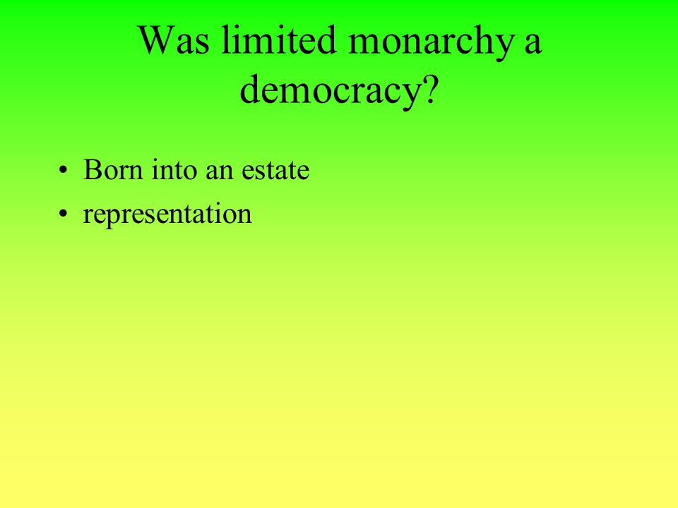 Was limited monarchy a democracy