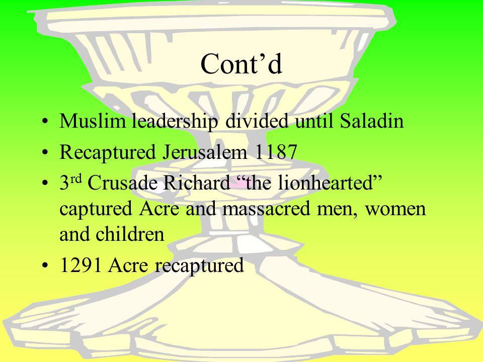 Cont'd Muslim leadership divided until Saladin