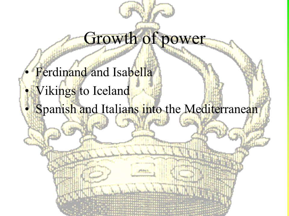Growth of power Ferdinand and Isabella Vikings to Iceland