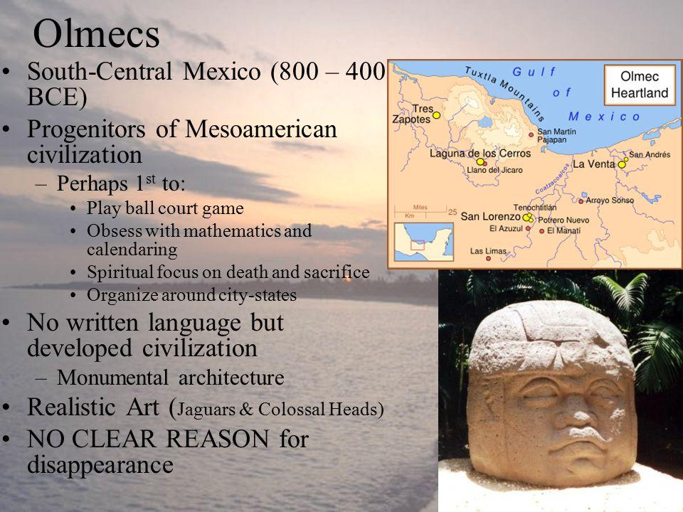 Olmecs South-Central Mexico (800 – 400 BCE)