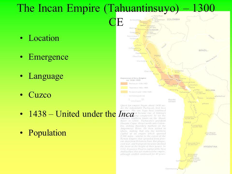 The Incan Empire (Tahuantinsuyo) – 1300 CE