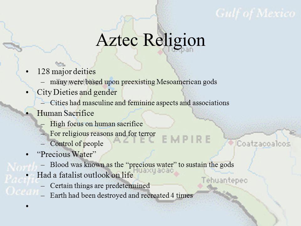 Aztec Religion 128 major deities City Dieties and gender