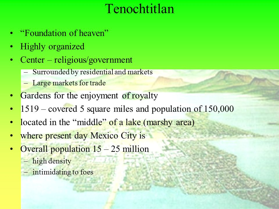 Tenochtitlan Foundation of heaven Highly organized