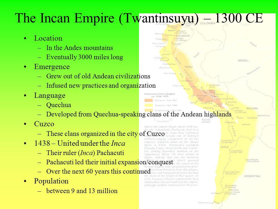 The Incan Empire (Twantinsuyu) – 1300 CE