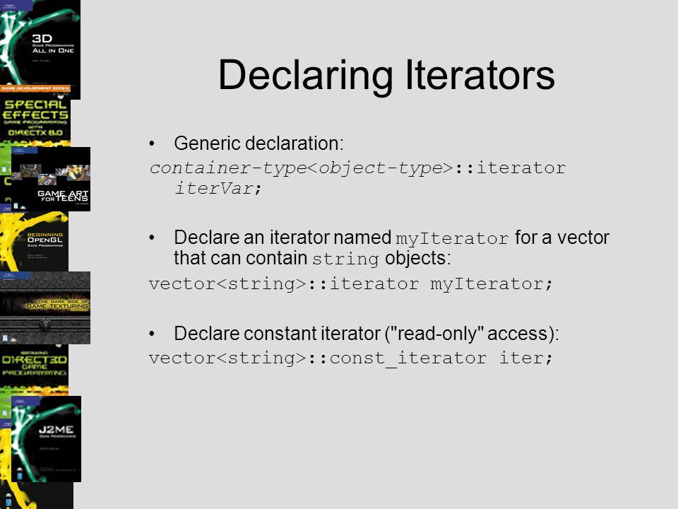 Declaring Iterators Generic declaration: