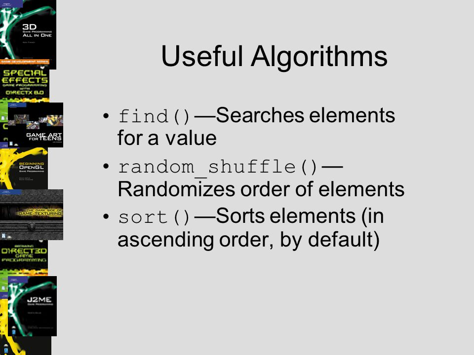 Useful Algorithms find()—Searches elements for a value