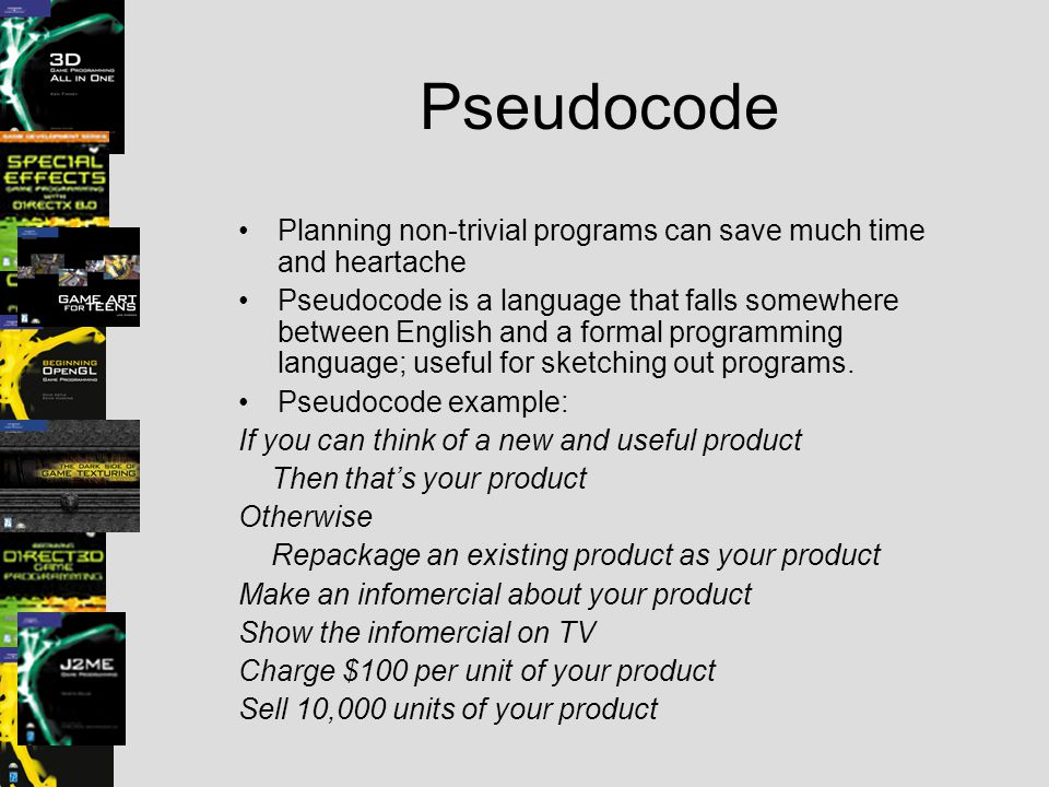 Pseudocode Planning non-trivial programs can save much time and heartache.
