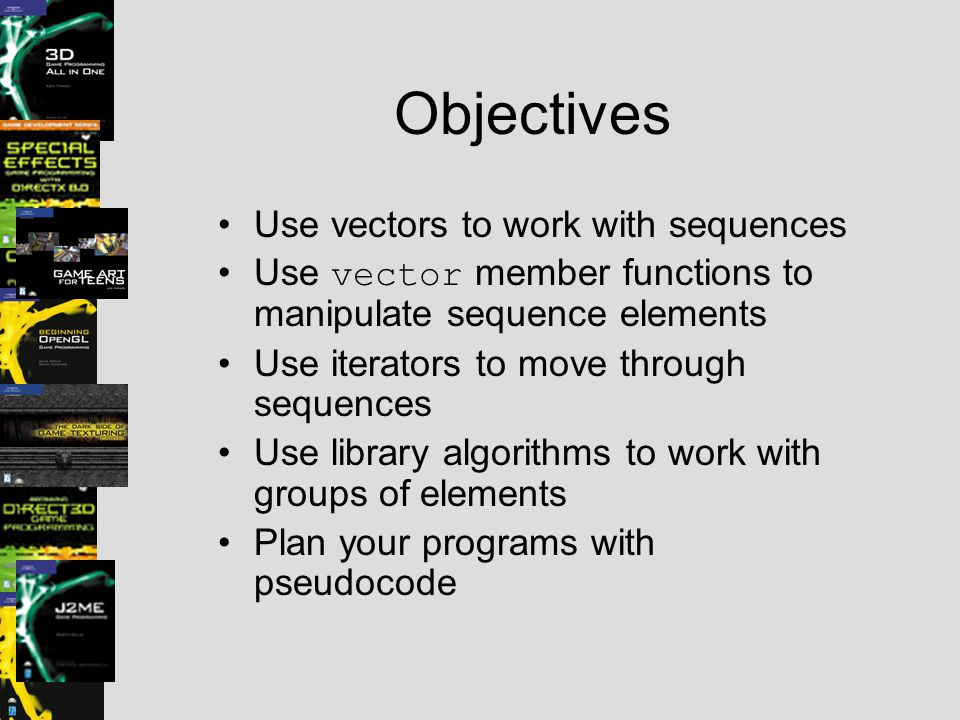 Objectives Use vectors to work with sequences