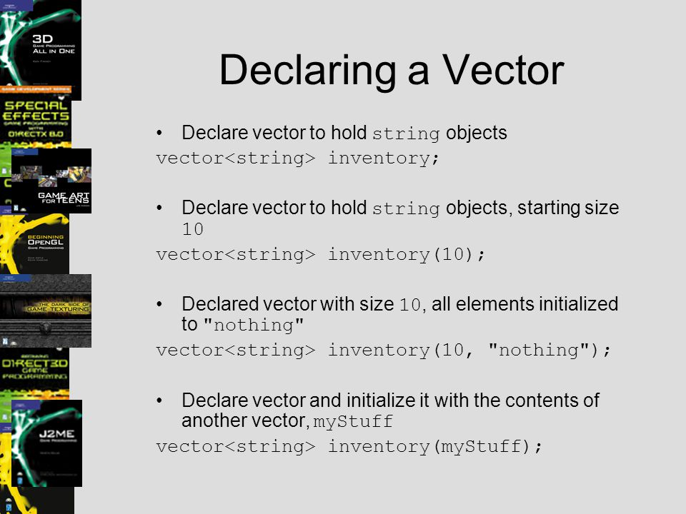 Declaring a Vector Declare vector to hold string objects