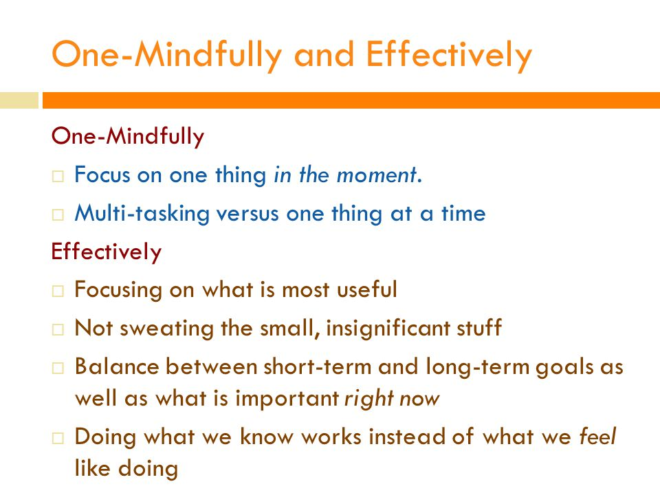 One-Mindfully and Effectively
