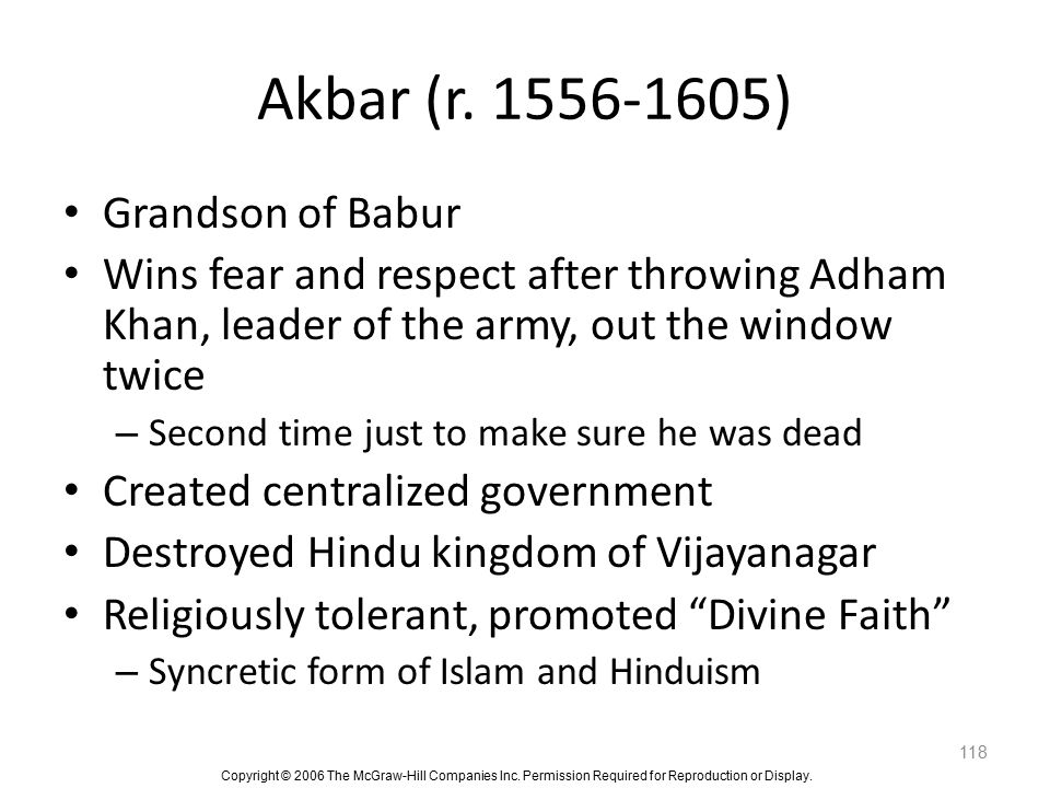 Akbar (r. 1556-1605) Grandson of Babur