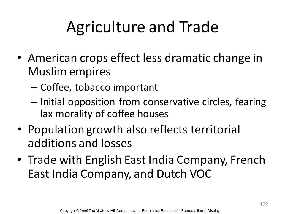 Agriculture and Trade American crops effect less dramatic change in Muslim empires. Coffee, tobacco important.