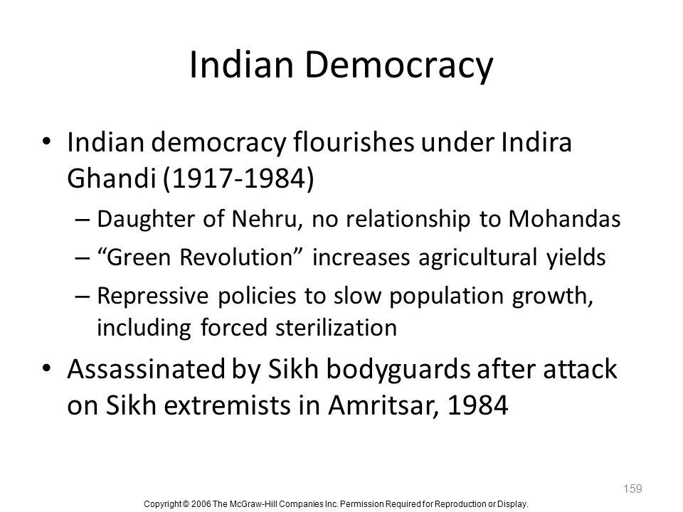 Indian Democracy Indian democracy flourishes under Indira Ghandi (1917-1984) Daughter of Nehru, no relationship to Mohandas.