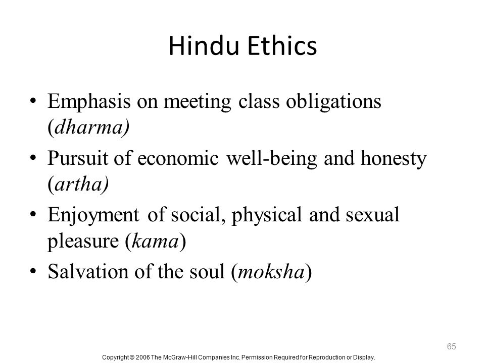 Hindu Ethics Emphasis on meeting class obligations (dharma)