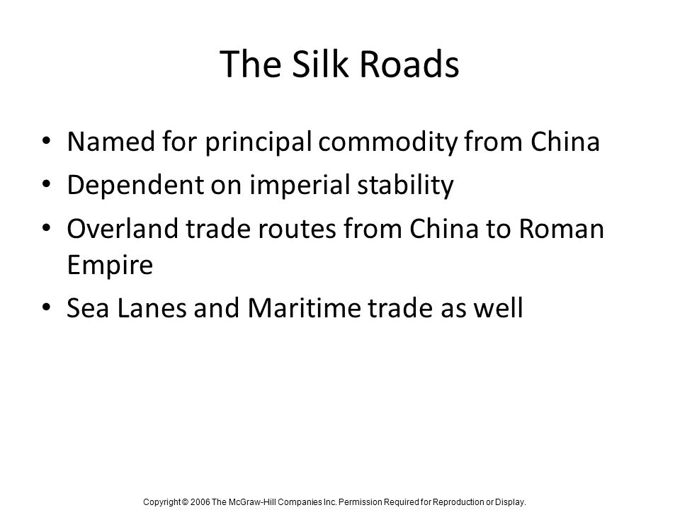 The Silk Roads Named for principal commodity from China