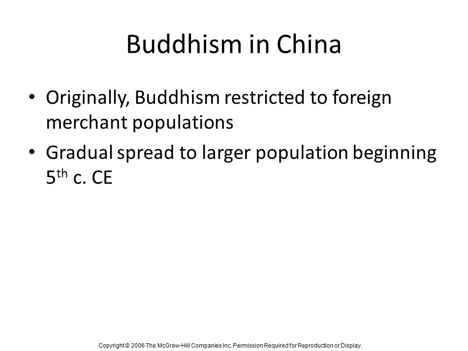 Buddhism in China Originally, Buddhism restricted to foreign merchant populations.