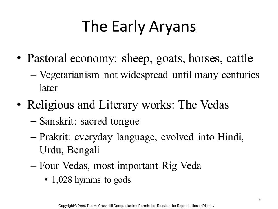 The Early Aryans Pastoral economy: sheep, goats, horses, cattle