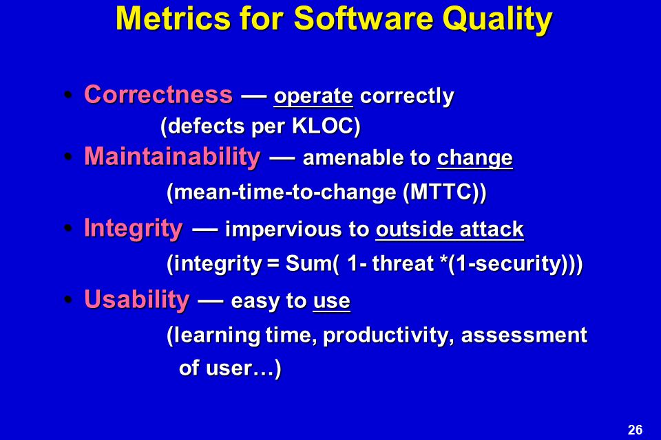 Metrics for Software Quality