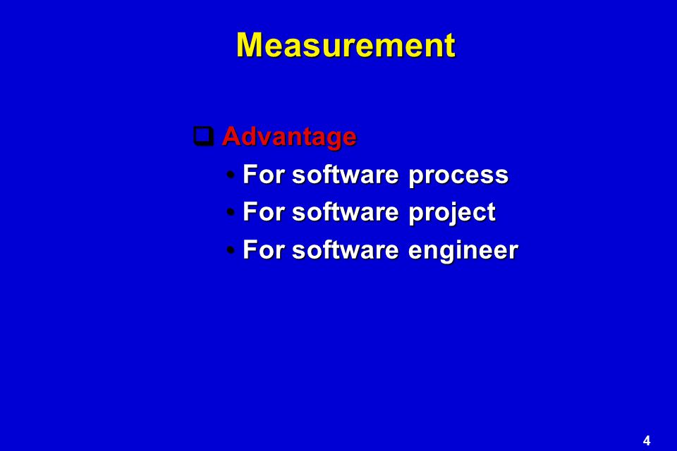 Measurement Advantage For software process For software project