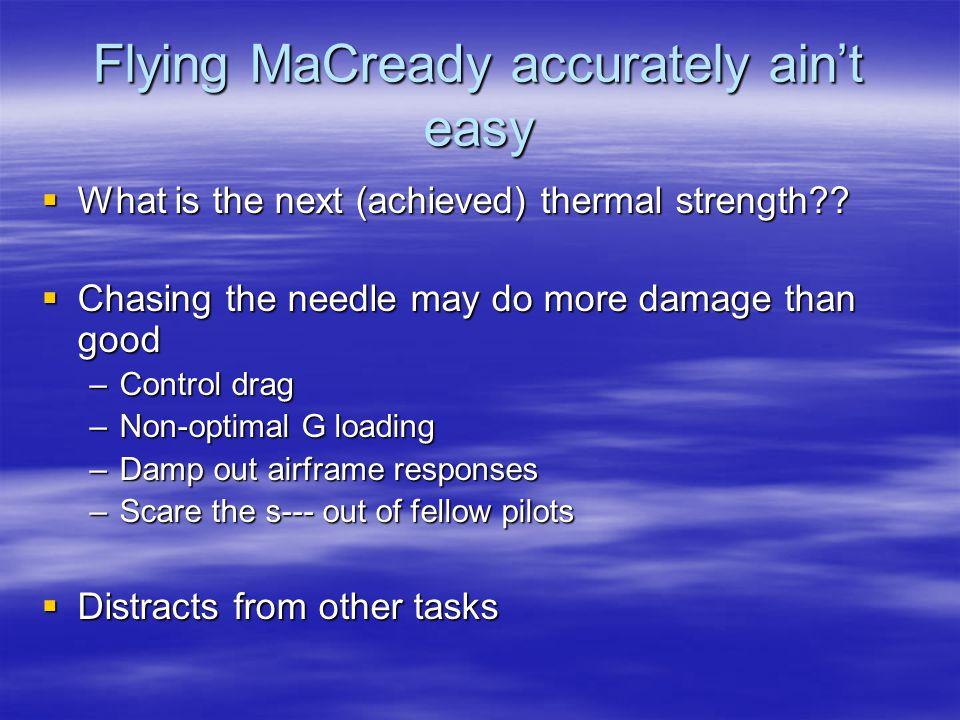 Flying MaCready accurately ain't easy
