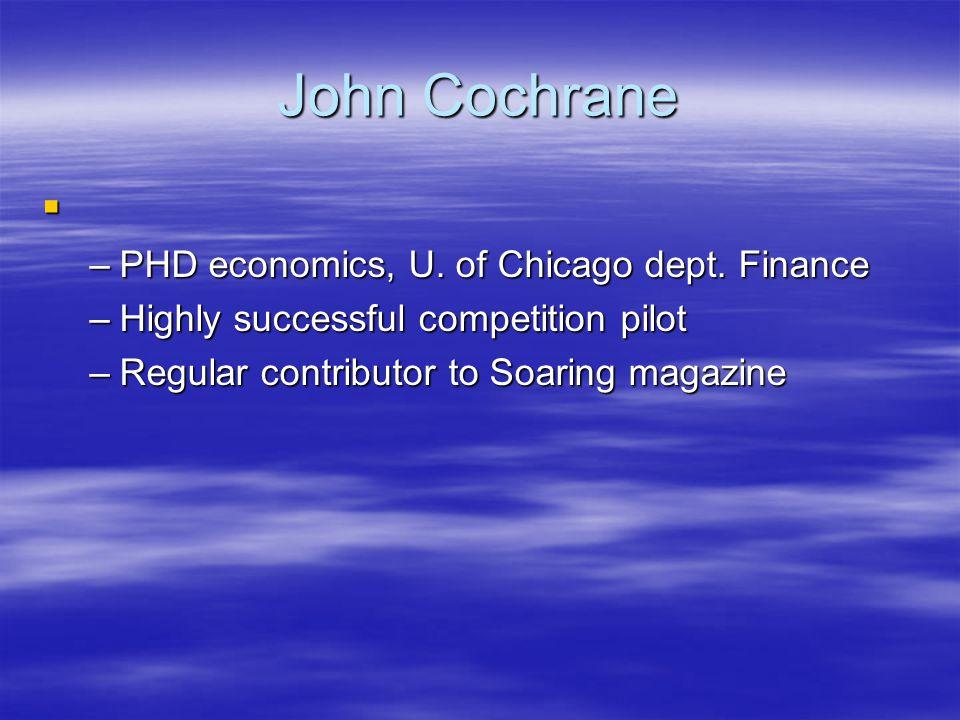 John Cochrane PHD economics, U. of Chicago dept. Finance