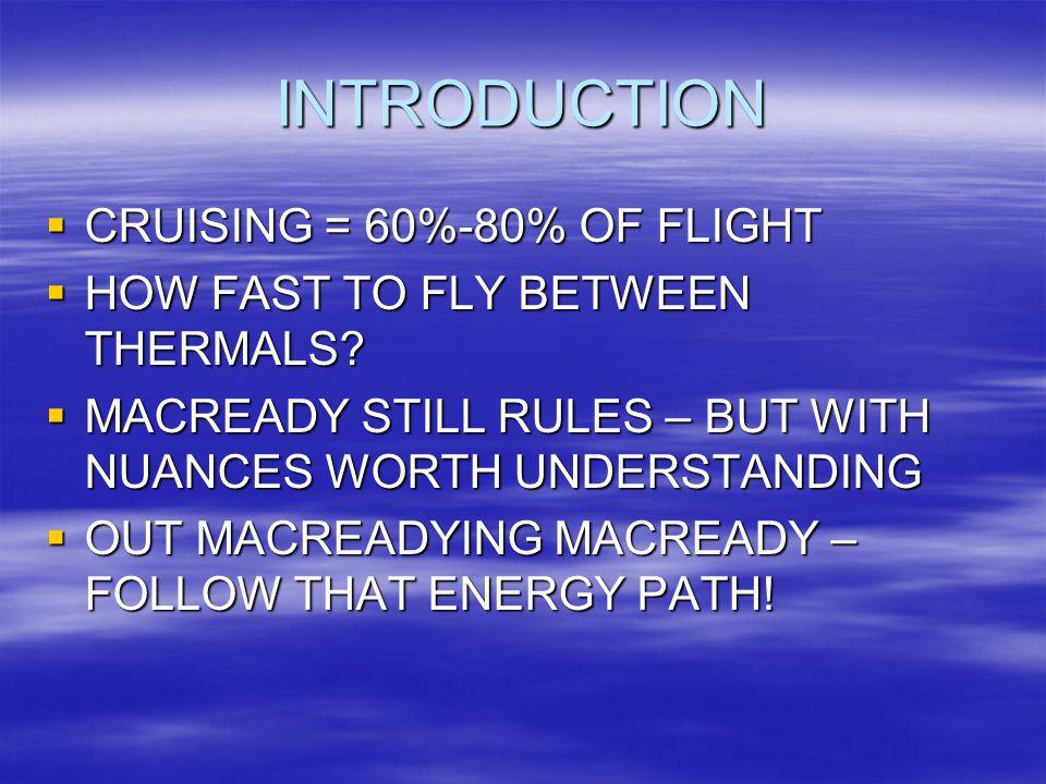 INTRODUCTION CRUISING = 60%-80% OF FLIGHT