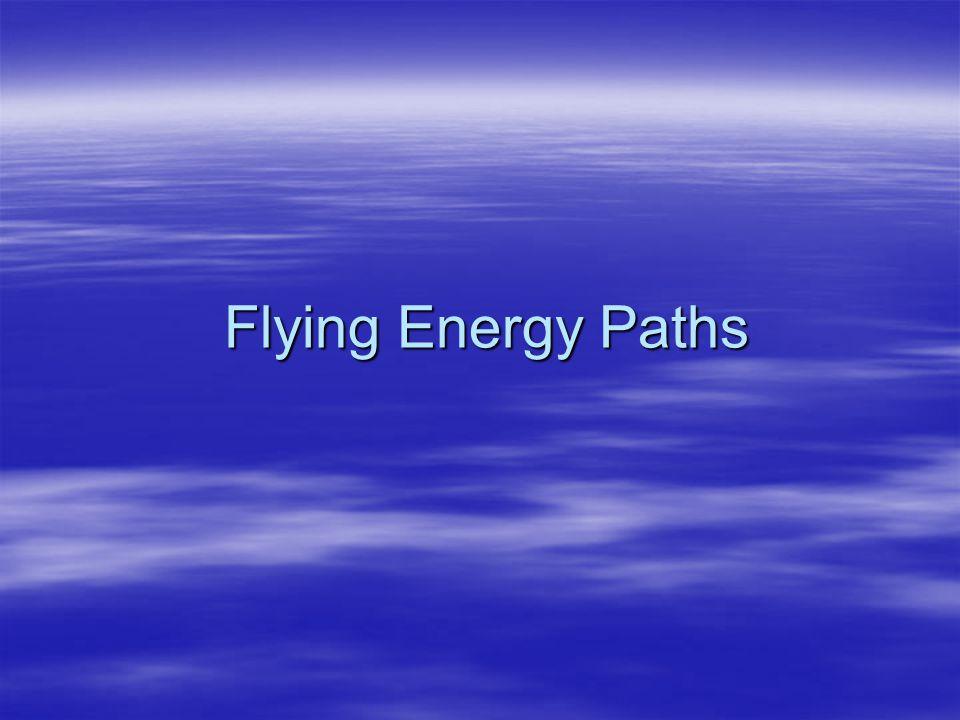 Flying Energy Paths