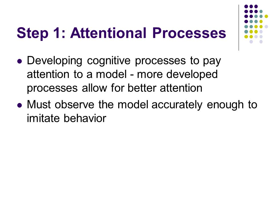 Step 1: Attentional Processes