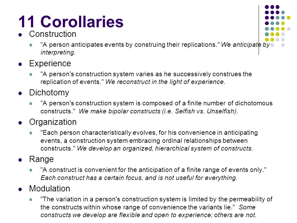 11 Corollaries Construction Experience Dichotomy Organization Range