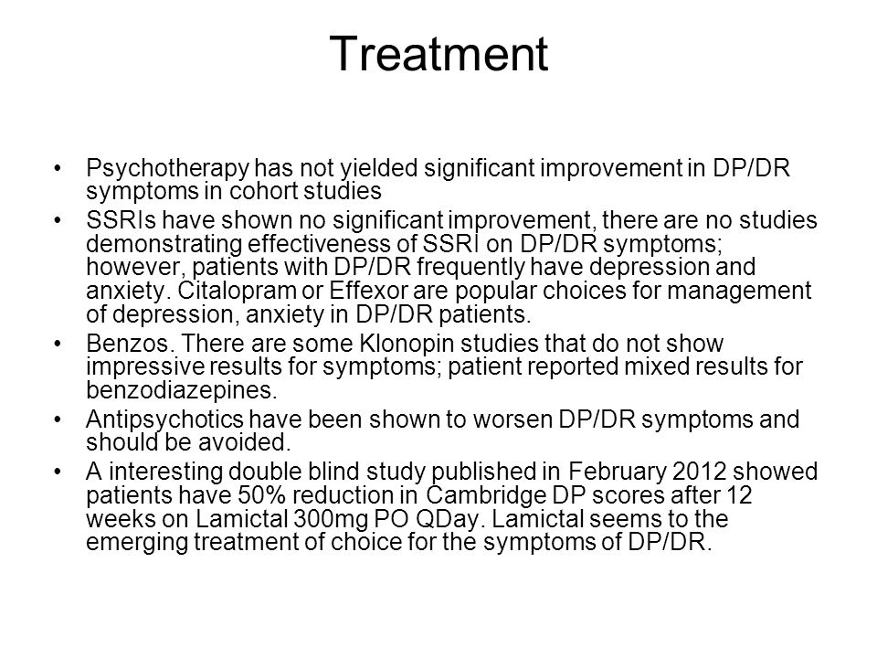 Treatment Psychotherapy has not yielded significant improvement in DP/DR symptoms in cohort studies.