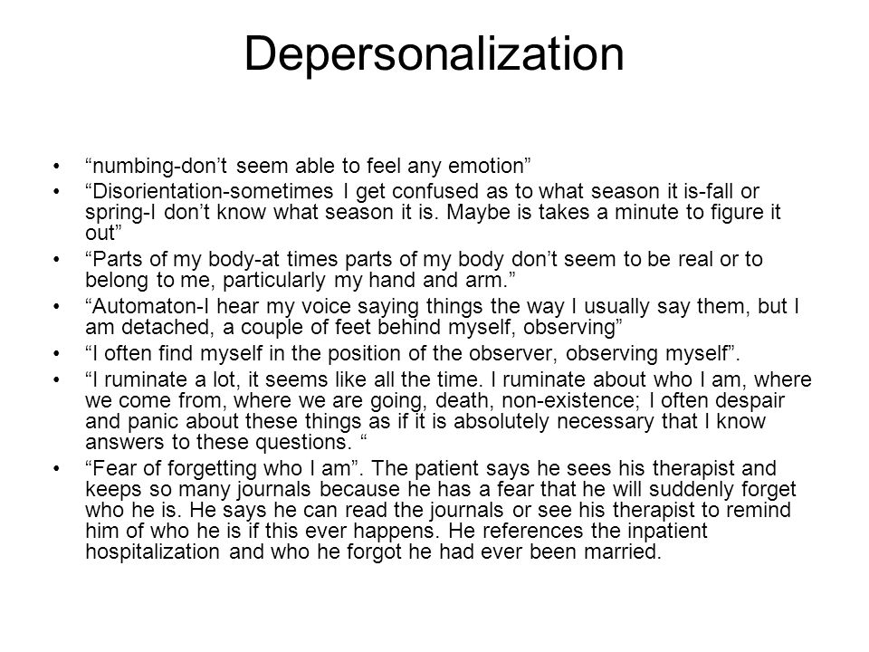 Depersonalization numbing-don't seem able to feel any emotion