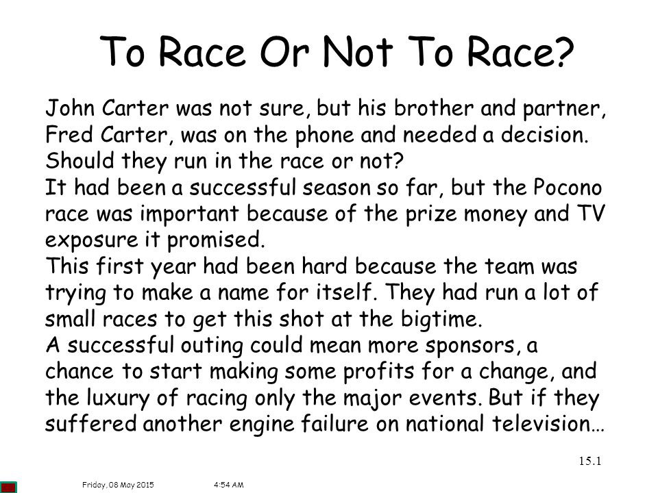 To Race Or Not To Race John Carter was not sure, but his brother and partner, Fred Carter, was on the phone and needed a decision.
