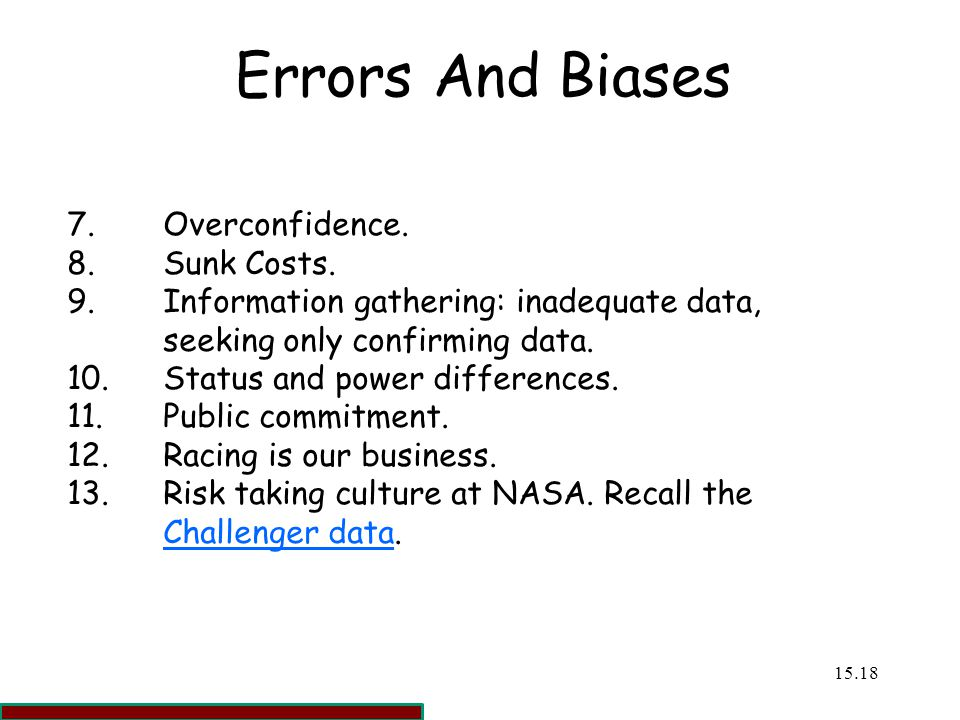 Errors And Biases 7. Overconfidence. 8. Sunk Costs.