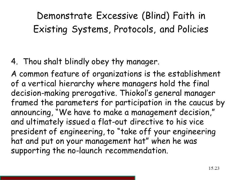 Demonstrate Excessive (Blind) Faith in