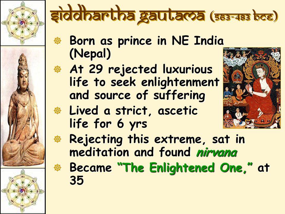 Siddhartha Gautama (563-483 BCE)