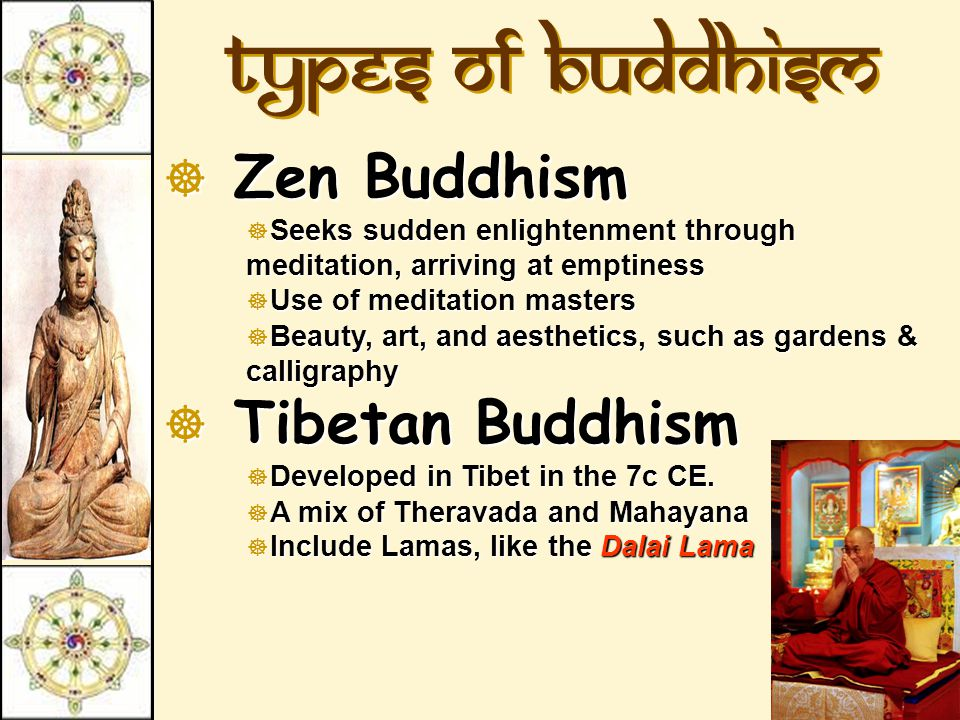 Types of Buddhism Zen Buddhism Tibetan Buddhism