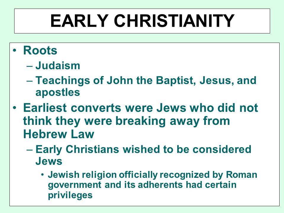 EARLY CHRISTIANITY Roots