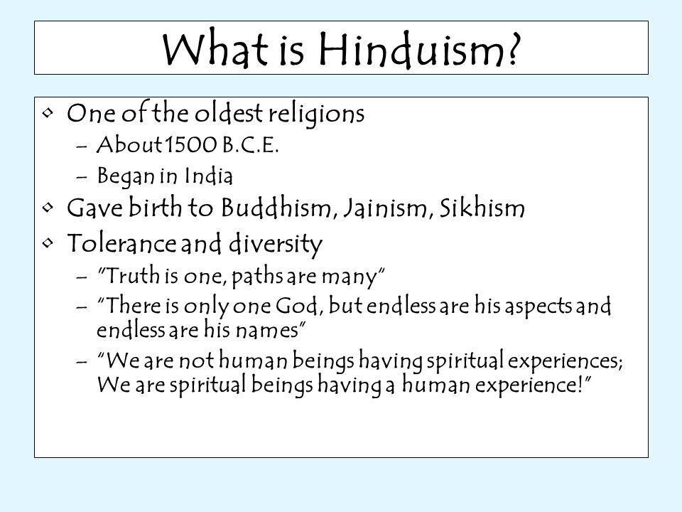 What is Hinduism One of the oldest religions